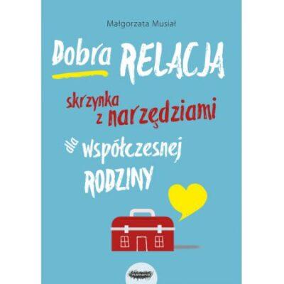 Dobra Relacja | Małgorzata Musiał